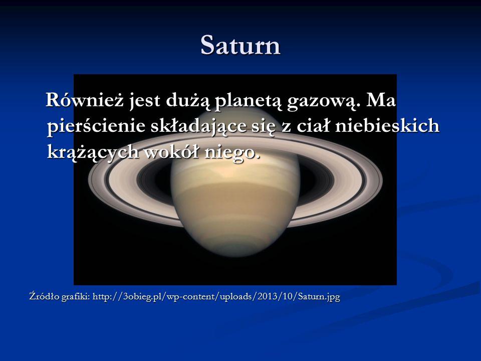 Saturn Również jest dużą planetą gazową. Ma pierścienie składające się z ciał niebieskich krążących wokół niego. Również jest dużą planetą gazową. Ma