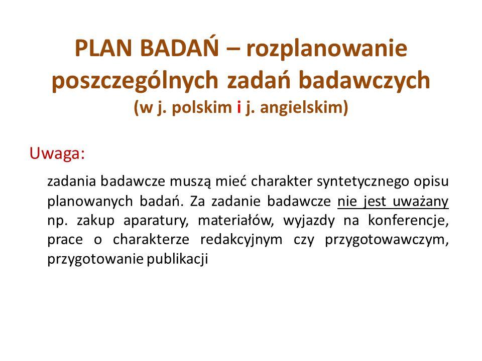 PLAN BADAŃ – rozplanowanie poszczególnych zadań badawczych (w j. polskim i j. angielskim) Uwaga: zadania badawcze muszą mieć charakter syntetycznego o