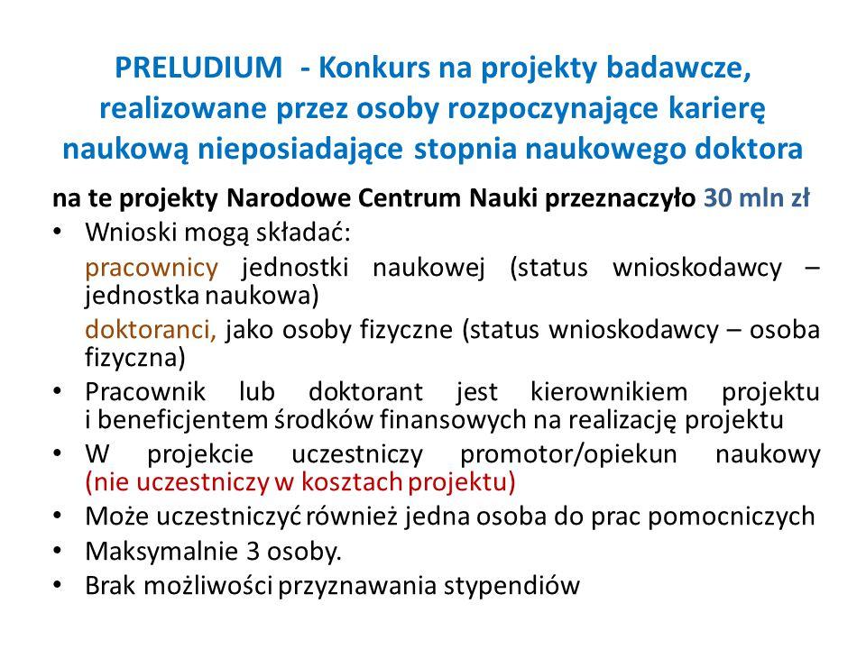 PRELUDIUM - Konkurs na projekty badawcze, realizowane przez osoby rozpoczynające karierę naukową nieposiadające stopnia naukowego doktora na te projek