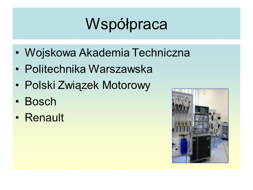 Współpraca Wojskowa Akademia Techniczna Politechnika Warszawska Polski Związek Motorowy Bosch Renault