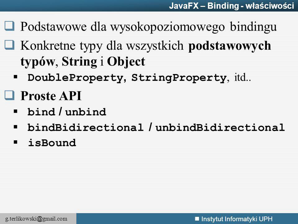 g.terlikowski @ gmail.com Instytut Informatyki UPH  Podstawowe dla wysokopoziomowego bindingu  Konkretne typy dla wszystkich podstawowych typów, Str