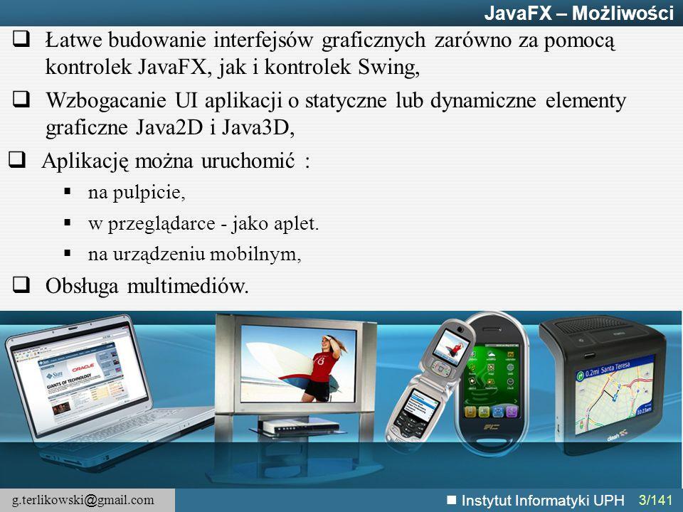 g.terlikowski @ gmail.com Instytut Informatyki UPH Timeline timeline = new Timeline(); for (Node circle: circles.getChildren()) { timeline.getKeyFrames().addAll( new KeyFrame(Duration.ZERO, new KeyValue(circle.translateXProperty(), circle.getTranslateX()), new KeyValue(circle.translateYProperty(), circle.getTranslateY()) ), new KeyFrame(new Duration(5000), new KeyValue(circle.translateXProperty(), 400), new KeyValue(circle.translateYProperty(), 300) ), new KeyFrame(new Duration(10000), new KeyValue(circle.translateXProperty(), circle.getTranslateX()), new KeyValue(circle.translateYProperty(), circle.getTranslateY()) ), new KeyFrame(new Duration(12500), new KeyValue(circle.translateXProperty(), random() * 800), new KeyValue(circle.translateYProperty(), random() * 600) ) ); } timeline.play(); JavaFX – Animacje – Klatki kluczowe – Przykład