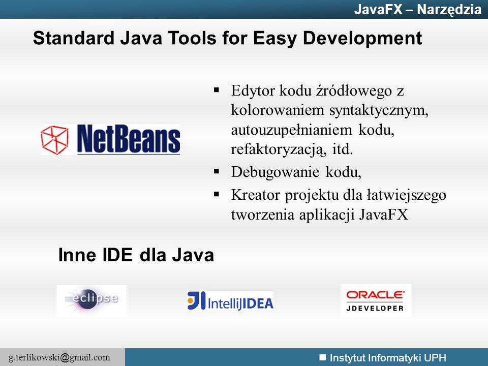 g.terlikowski @ gmail.com Instytut Informatyki UPH 35/141 JavaFX – Wdrażanie aplikacji Aplikacje JavaFX, mogą być wdrożone 1.Jako zwykła aplikacja desktopowa, 2.Java Plugin – umożliwiający uruchomienie apletu wewnątrz przeglądarki, 3.Java Web Start – narzędzie wykorzystujące protokół JNLP (Java Network Launching Protocol), który umożliwia pobranie zdalnej aplikacji i uruchomienie jej na pulpicie, Network