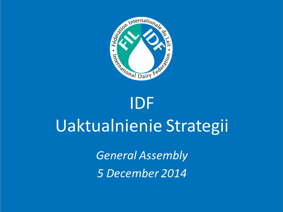 IDF Uaktualnienie Strategii General Assembly 5 December 2014