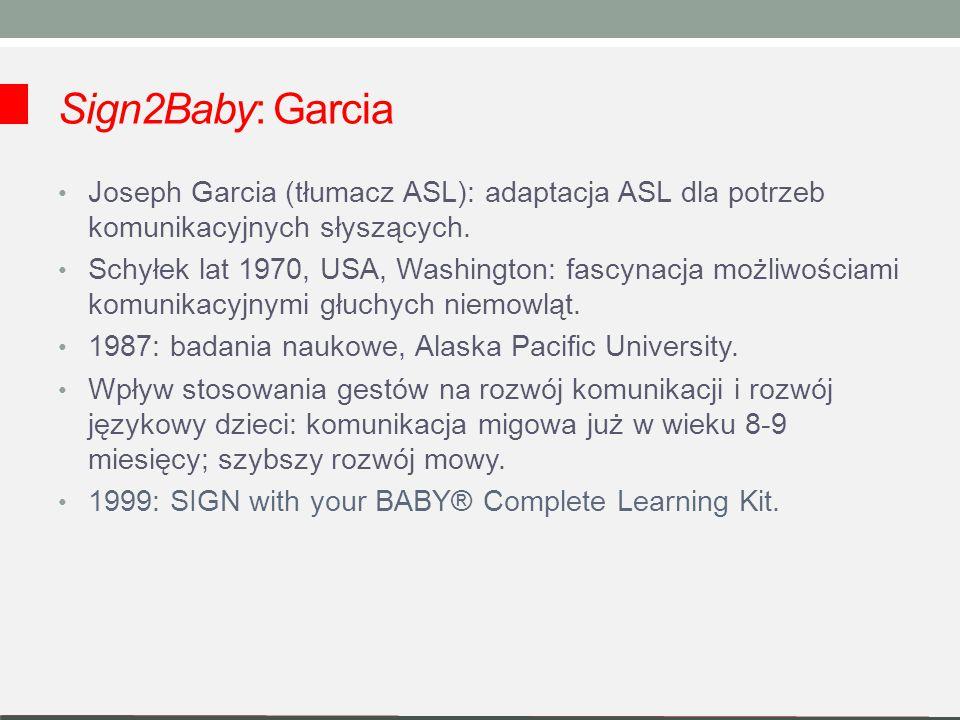 Sign2Baby: Garcia Joseph Garcia (tłumacz ASL): adaptacja ASL dla potrzeb komunikacyjnych słyszących.