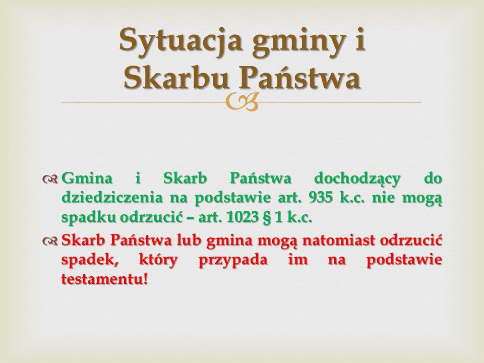   Gmina i Skarb Państwa dochodzący do dziedziczenia na podstawie art.