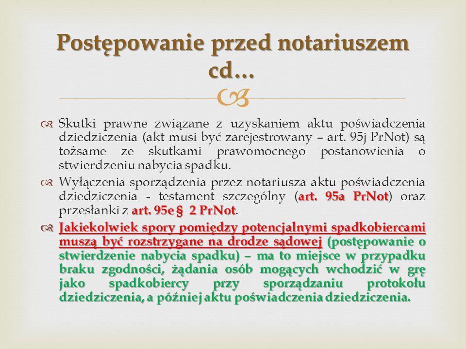   Skutki prawne związane z uzyskaniem aktu poświadczenia dziedziczenia (akt musi być zarejestrowany – art.