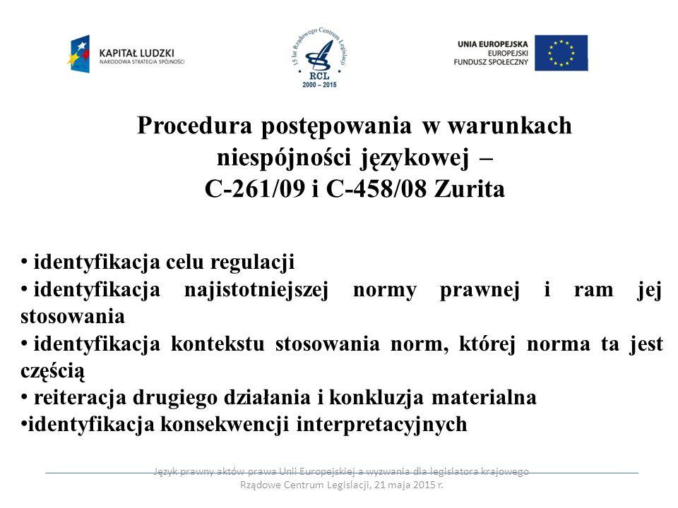 Procedura postępowania w warunkach niespójności językowej – C-261/09 i C-458/08 Zurita identyfikacja celu regulacji identyfikacja najistotniejszej nor