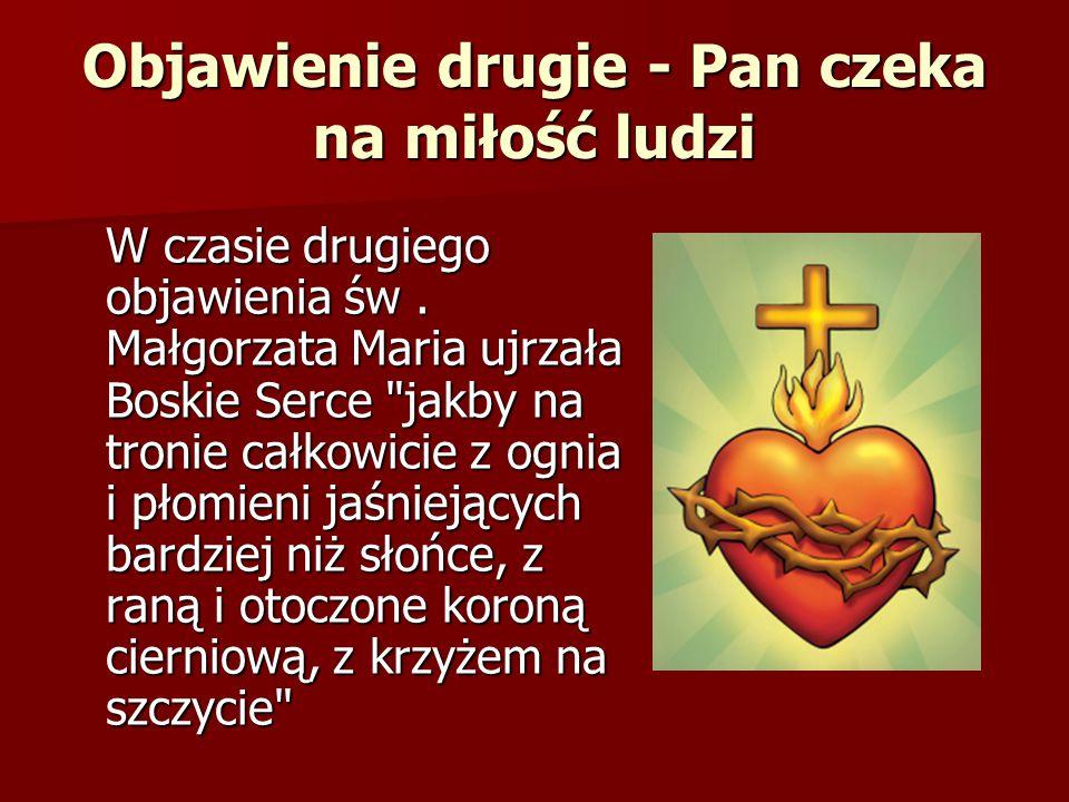 Objawienie drugie - Pan czeka na miłość ludzi W czasie drugiego objawienia św. Małgorzata Maria ujrzała Boskie Serce
