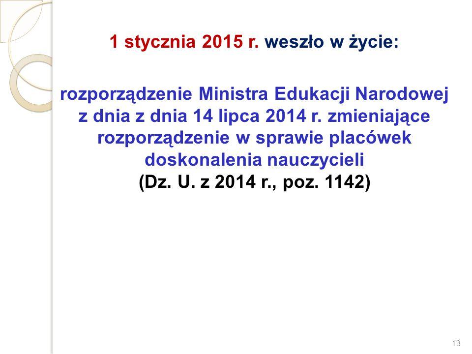 1 stycznia 2015 r. weszło w życie: rozporządzenie Ministra Edukacji Narodowej z dnia z dnia 14 lipca 2014 r. zmieniające rozporządzenie w sprawie plac