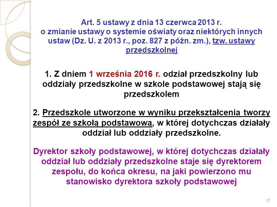 Art. 5 ustawy z dnia 13 czerwca 2013 r. o zmianie ustawy o systemie oświaty oraz niektórych innych ustaw (Dz. U. z 2013 r., poz. 827 z późn. zm.), tzw