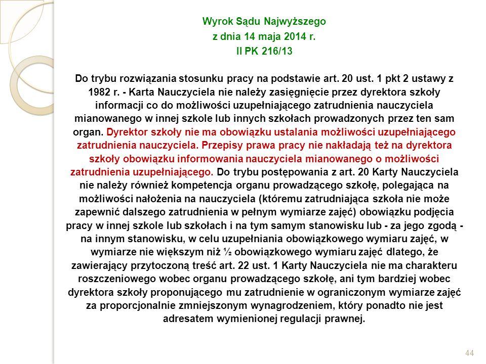 Wyrok Sądu Najwyższego z dnia 14 maja 2014 r. II PK 216/13 Do trybu rozwiązania stosunku pracy na podstawie art. 20 ust. 1 pkt 2 ustawy z 1982 r. - Ka