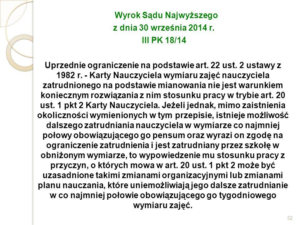 Wyrok Sądu Najwyższego z dnia 30 września 2014 r. III PK 18/14 Uprzednie ograniczenie na podstawie art. 22 ust. 2 ustawy z 1982 r. - Karty Nauczyciela