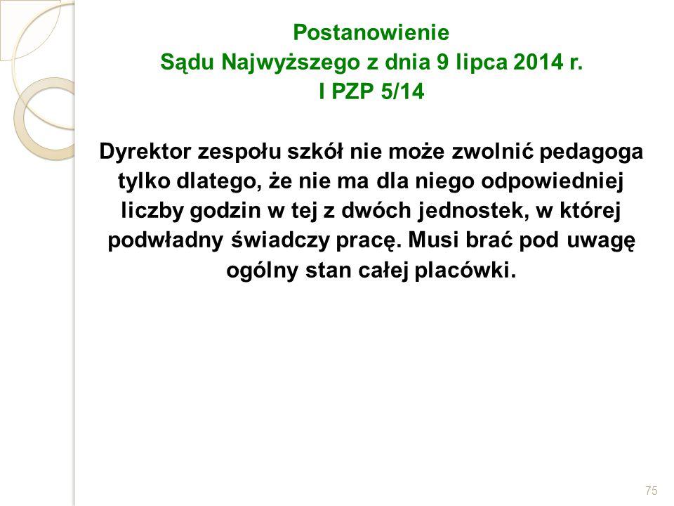 Postanowienie Sądu Najwyższego z dnia 9 lipca 2014 r. I PZP 5/14 Dyrektor zespołu szkół nie może zwolnić pedagoga tylko dlatego, że nie ma dla niego o