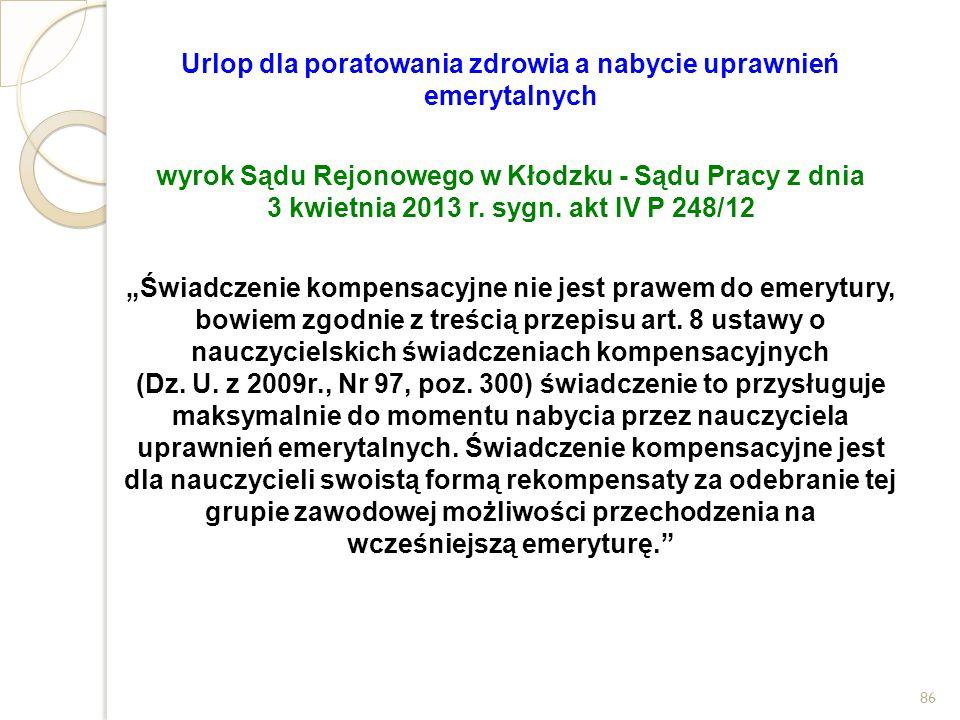Urlop dla poratowania zdrowia a nabycie uprawnień emerytalnych wyrok Sądu Rejonowego w Kłodzku - Sądu Pracy z dnia 3 kwietnia 2013 r. sygn. akt IV P 2