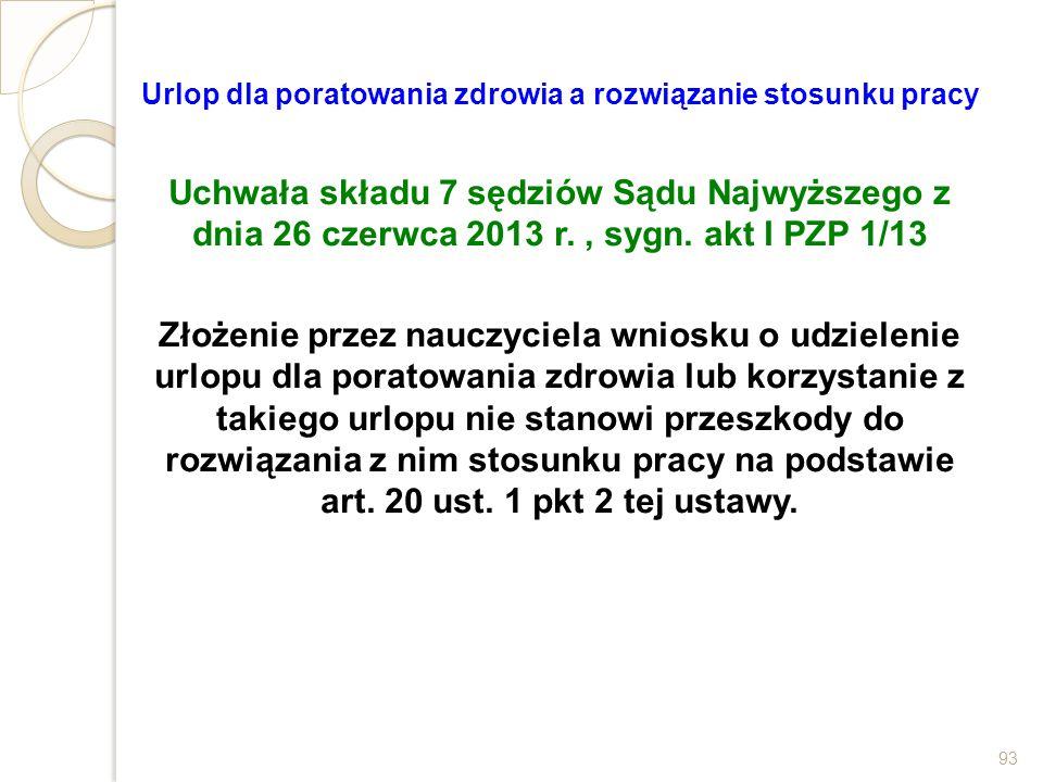 Urlop dla poratowania zdrowia a rozwiązanie stosunku pracy Uchwała składu 7 sędziów Sądu Najwyższego z dnia 26 czerwca 2013 r., sygn. akt I PZP 1/13 