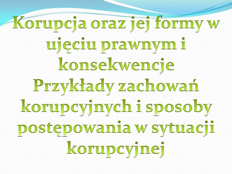 1.Definicja korupcji; 2.Prawne konsekwencje korupcji; 3.Formy korupcji; 4.Stan korupcji w Polsce i na świecie; 5.Korupcja w służbie cywilnej; 6.Przykłady zachowań korupcyjnych; 7.Sposoby postępowania w sytuacji korupcyjnej;