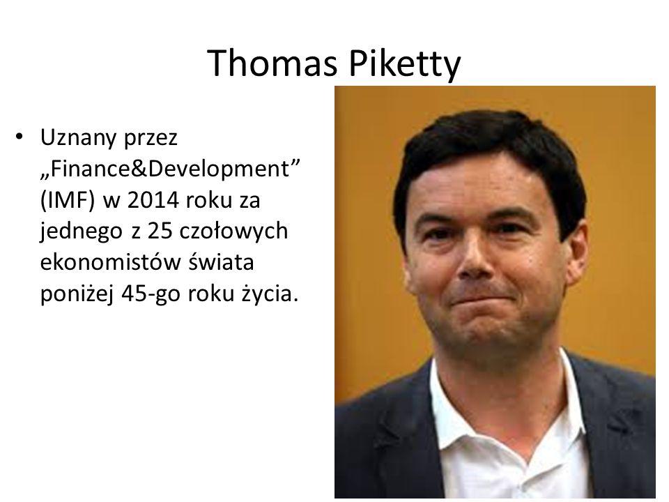 """Thomas Piketty Uznany przez """"Finance&Development (IMF) w 2014 roku za jednego z 25 czołowych ekonomistów świata poniżej 45-go roku życia."""