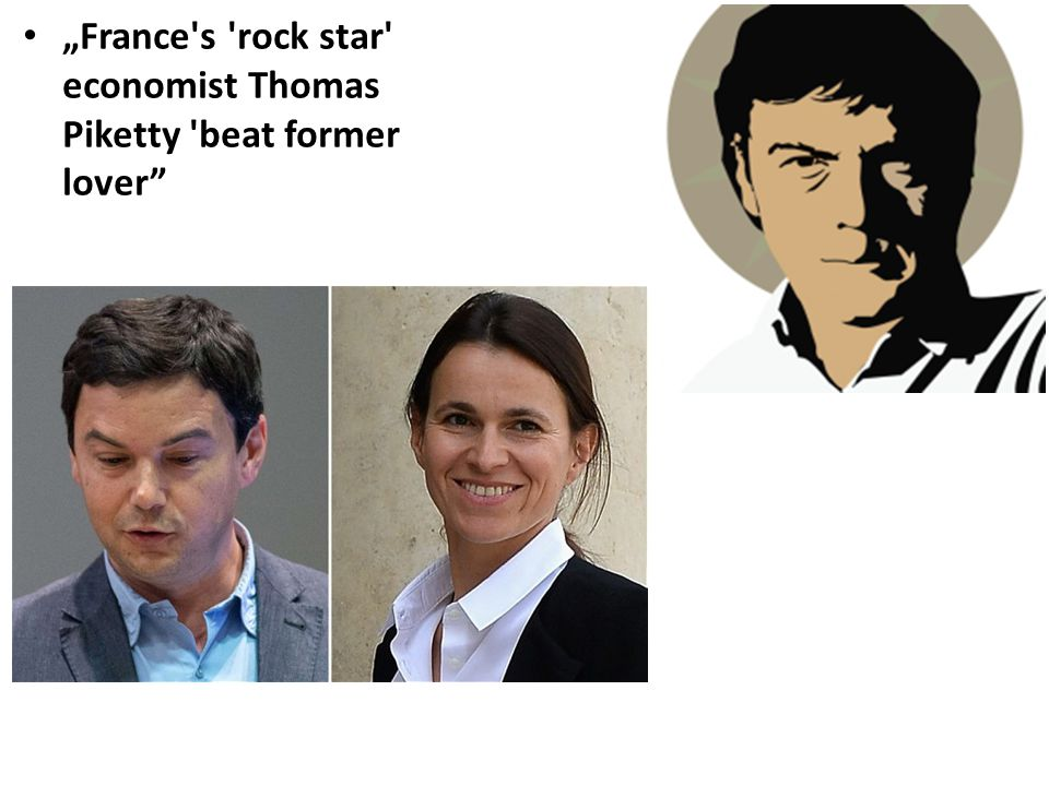 """France s rock star economist Thomas Piketty beat former lover"