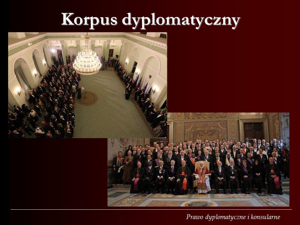 Prawo dyplomatyczne i konsularne Korpus dyplomatyczny