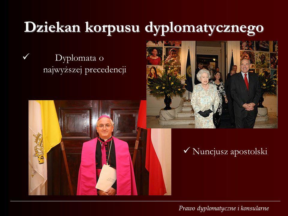 Prawo dyplomatyczne i konsularne Dziekan korpusu dyplomatycznego Dyplomata o najwyższej precedencji Nuncjusz apostolski