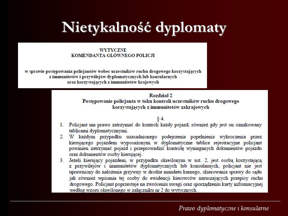 Prawo dyplomatyczne i konsularne Nietykalność dyplomaty