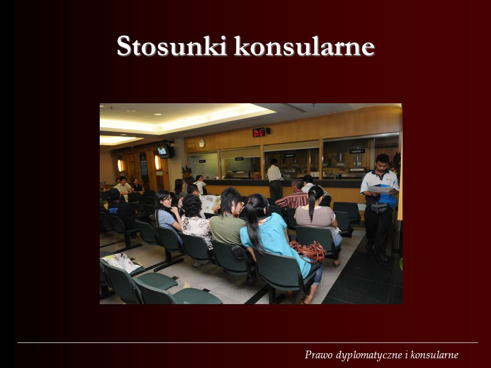 Prawo dyplomatyczne i konsularne Stosunki konsularne