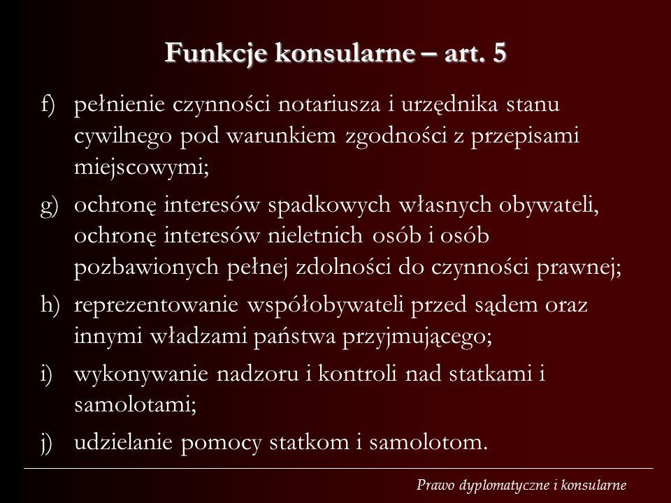 Prawo dyplomatyczne i konsularne Funkcje konsularne – art.