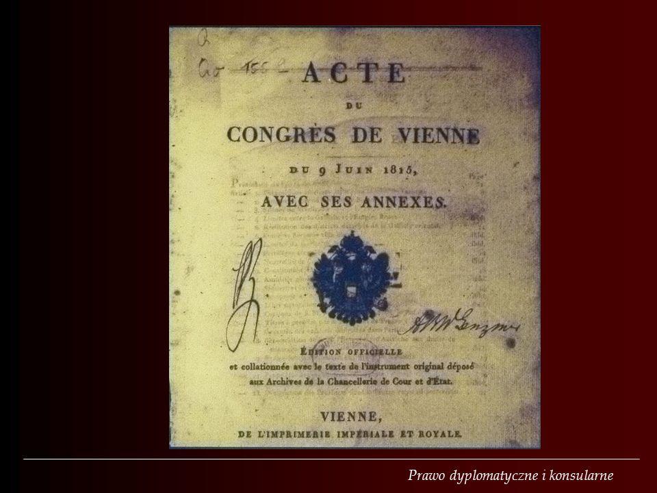 Wiedeń, 1961 Konwencja o stosunkach dyplomatycznych Wiedeń, 1963 Konwencja o stosunkach konsularnych Nowy Jork, 1969 Konwencja o misjach specjalnych