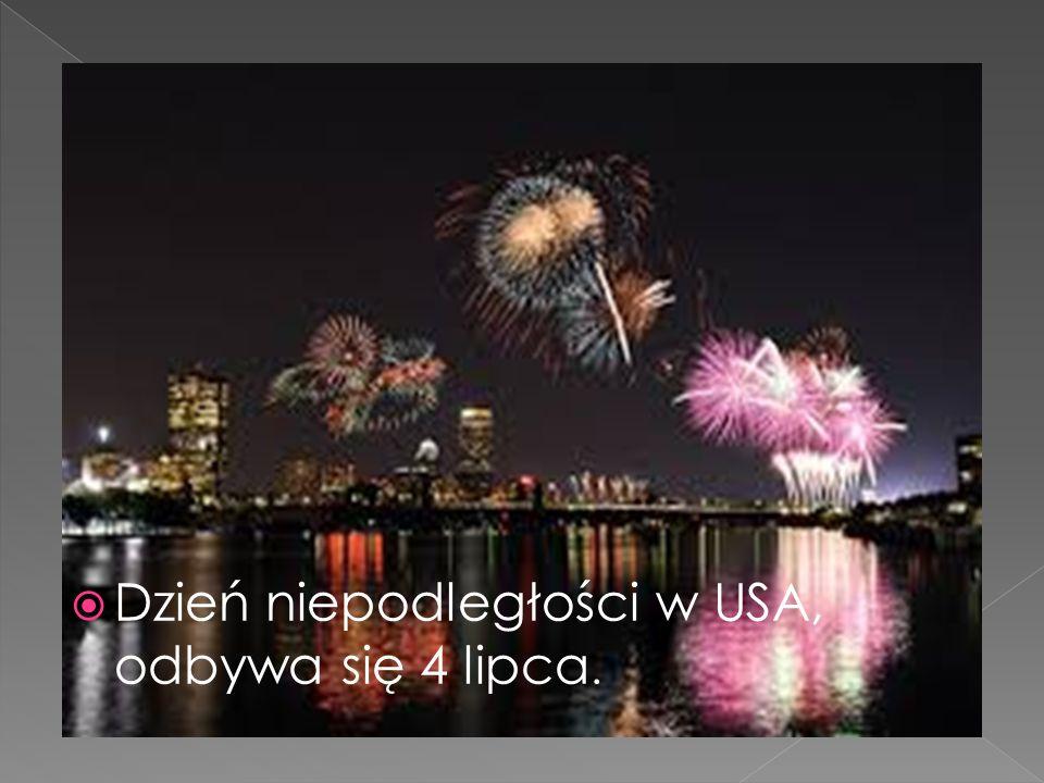  Dzień niepodległości w USA, odbywa się 4 lipca.