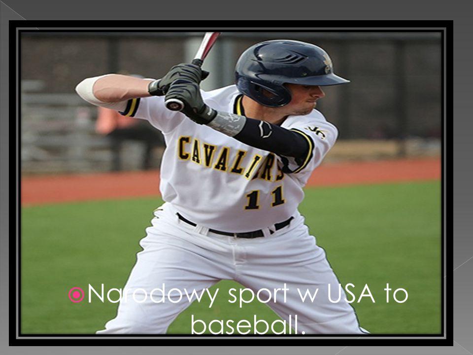  Narodowy sport w USA to baseball.