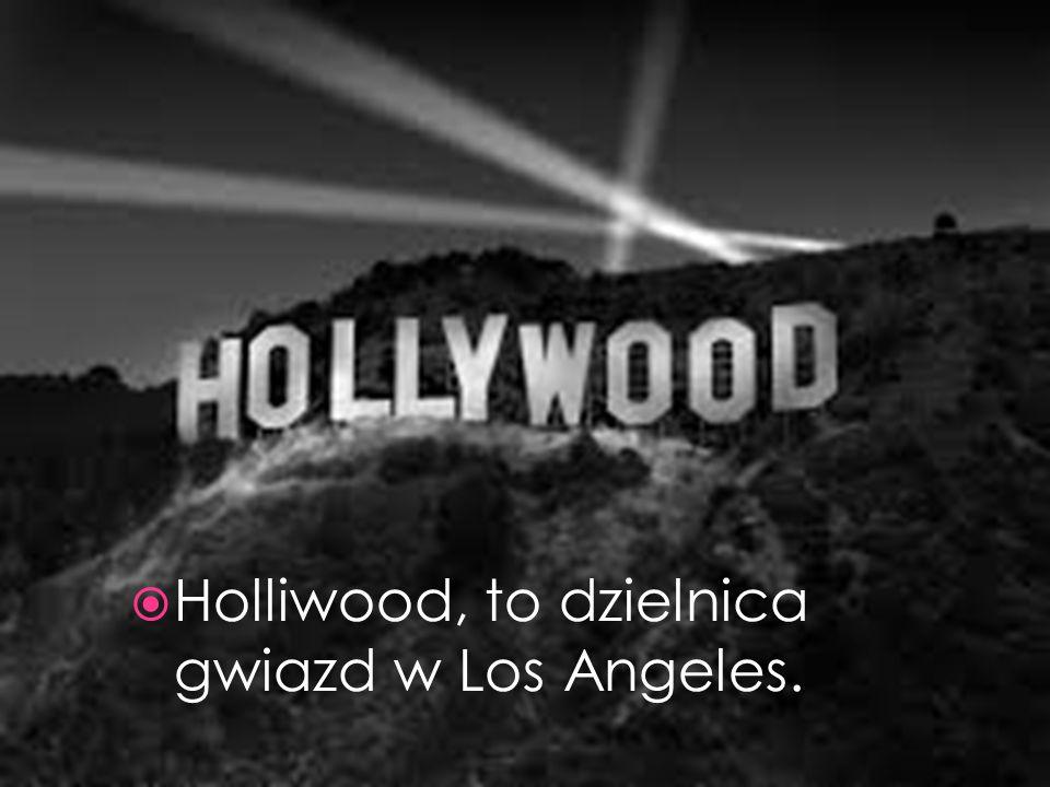  Holliwood, to dzielnica gwiazd w Los Angeles.