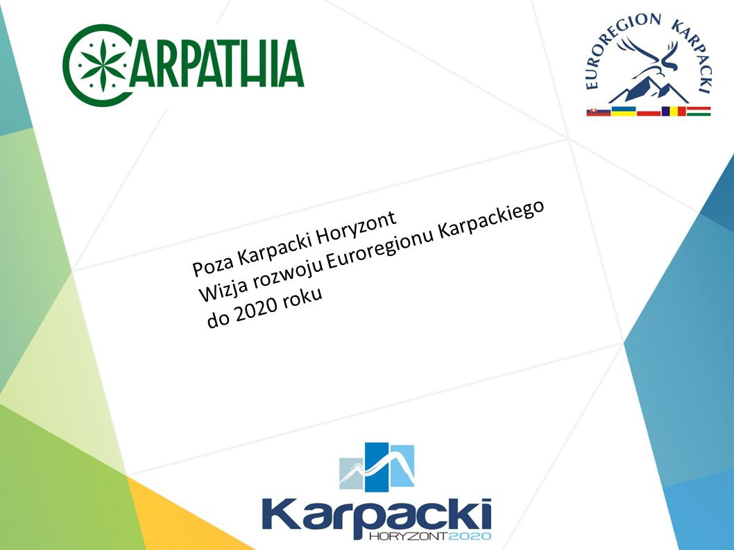 Poza Karpacki Horyzont Wizja rozwoju Euroregionu Karpackiego do 2020 roku