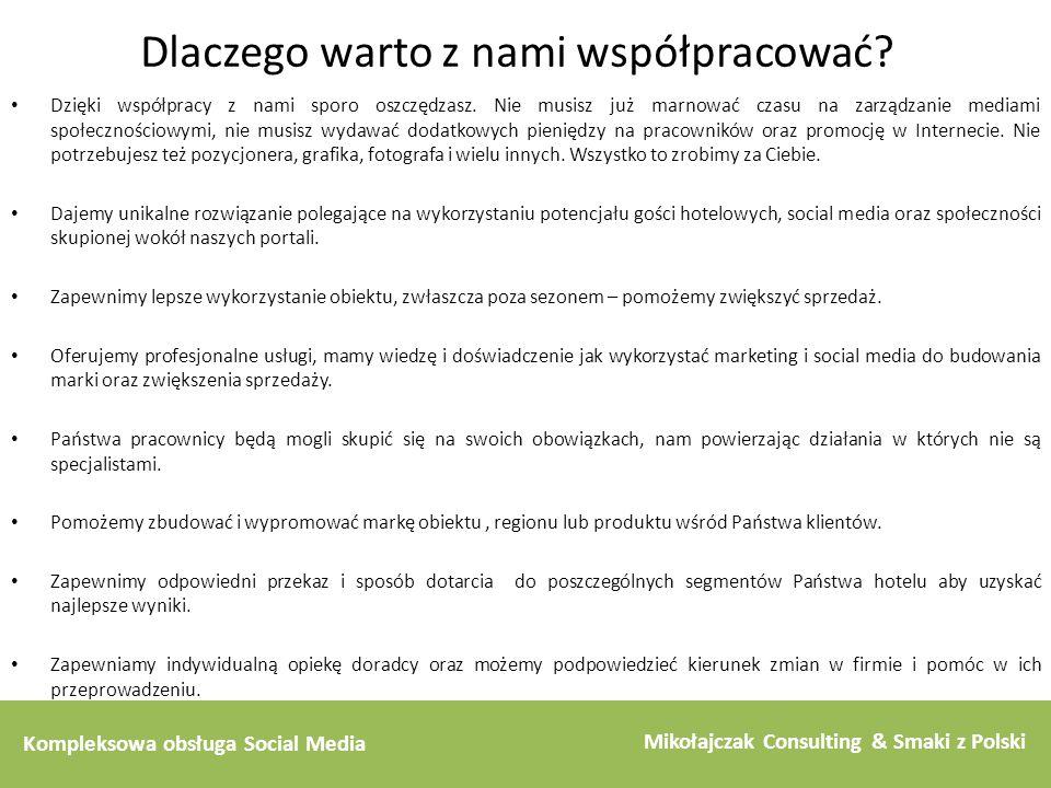 Kompleksowa obsługa Social Media Mikołajczak Consulting & Smaki z Polski Dlaczego warto z nami współpracować? Dzięki współpracy z nami sporo oszczędza