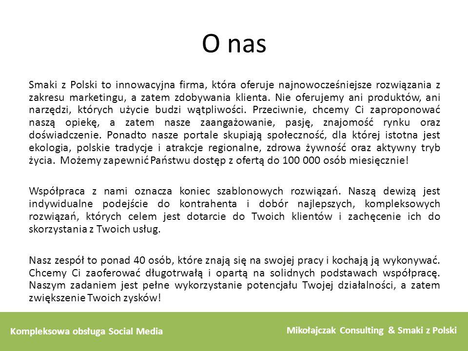 Kompleksowa obsługa Social Media Mikołajczak Consulting & Smaki z Polski O nas Smaki z Polski to innowacyjna firma, która oferuje najnowocześniejsze r