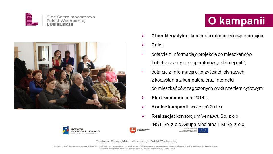 """ Charakterystyka: kampania informacyjno-promocyjna  Cele: dotarcie z informacją o projekcie do mieszkańców Lubelszczyzny oraz operatorów """"ostatniej"""