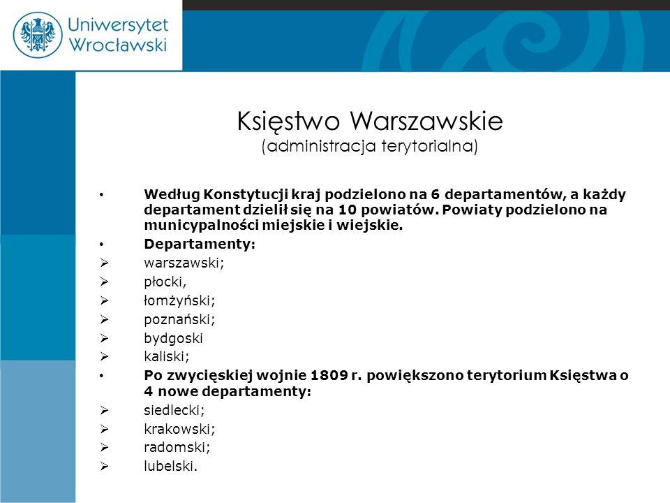 Księstwo Warszawskie (administracja terytorialna) Według Konstytucji kraj podzielono na 6 departamentów, a każdy departament dzielił się na 10 powiatów.