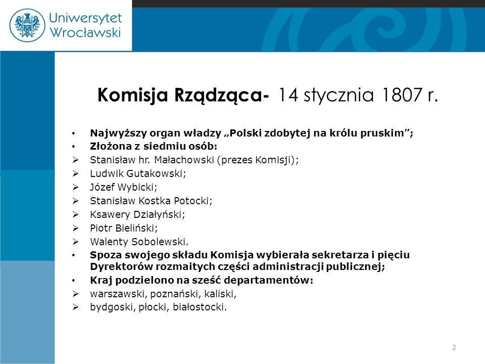 """Komisja Rządząca- 14 stycznia 1807 r. Najwyższy organ władzy """"Polski zdobytej na królu pruskim""""; Złożona z siedmiu osób:  Stanisław hr. Małachowski ("""