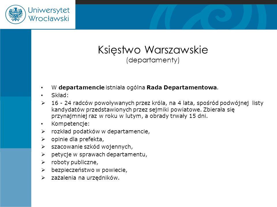 Księstwo Warszawskie (departamenty) W departamencie istniała ogólna Rada Departamentowa.