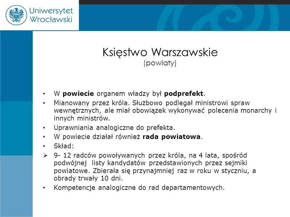 Księstwo Warszawskie (powiaty) W powiecie organem władzy był podprefekt.