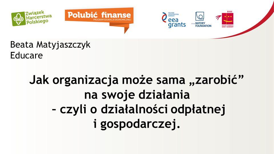 """Jak organizacja może sama """"zarobić na swoje działania – czyli o działalności odpłatnej i gospodarczej."""
