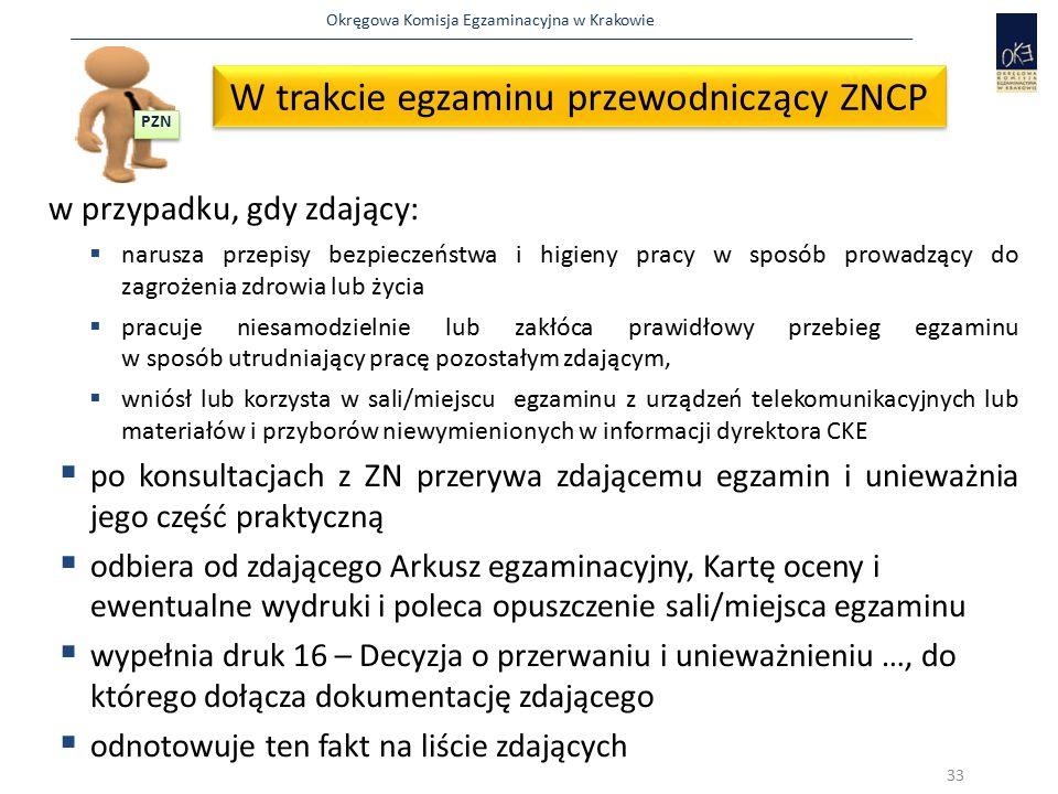 Okręgowa Komisja Egzaminacyjna w Krakowie w przypadku, gdy zdający:  narusza przepisy bezpieczeństwa i higieny pracy w sposób prowadzący do zagroże