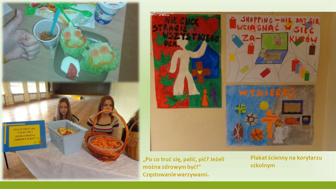 """Zdrowe drugie śniadanie – klasy III Plakat ścienny na korytarzu szkolnym """"Po co truć się, palić, pić? Jeżeli można zdrowym być!"""" Częstowanie warzywami"""