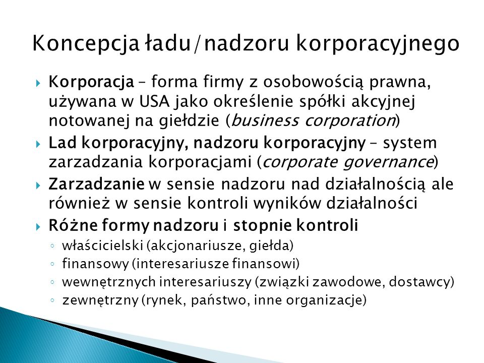 Korporacja – forma firmy z osobowością prawna, używana w USA jako określenie spółki akcyjnej notowanej na giełdzie (business corporation)  Lad korp