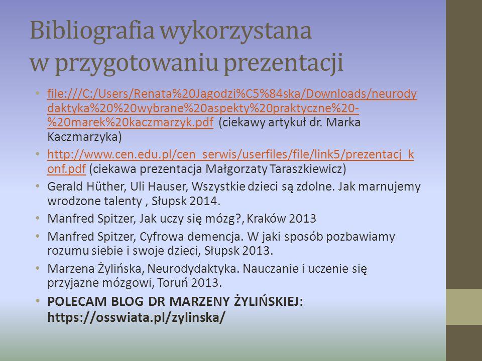 Bibliografia wykorzystana w przygotowaniu prezentacji file:///C:/Users/Renata%20Jagodzi%C5%84ska/Downloads/neurody daktyka%20%20wybrane%20aspekty%20pr
