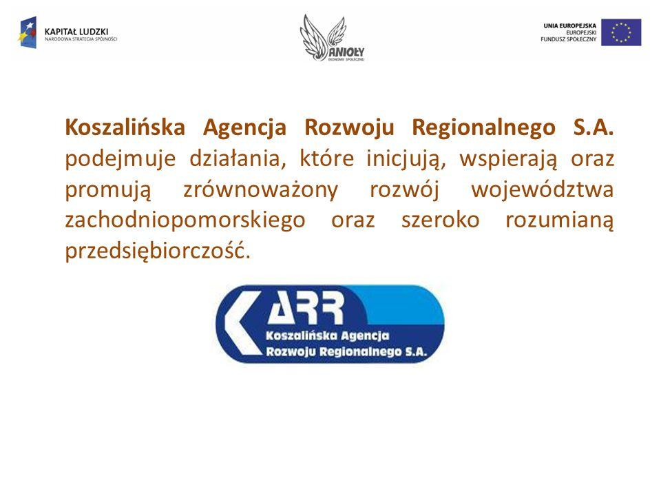 Koszalińska Agencja Rozwoju Regionalnego S.A. podejmuje działania, które inicjują, wspierają oraz promują zrównoważony rozwój województwa zachodniopom