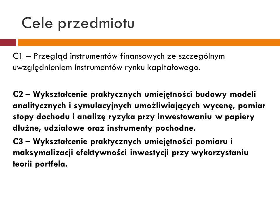 Cele przedmiotu C1 – Przegląd instrumentów finansowych ze szczególnym uwzględnieniem instrumentów rynku kapitałowego.