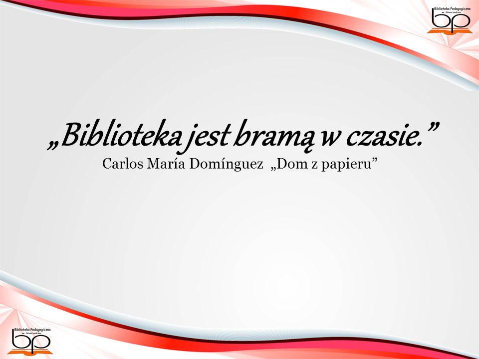 """""""Biblioteka jest bramą w czasie. Carlos María Domínguez """"Dom z papieru"""
