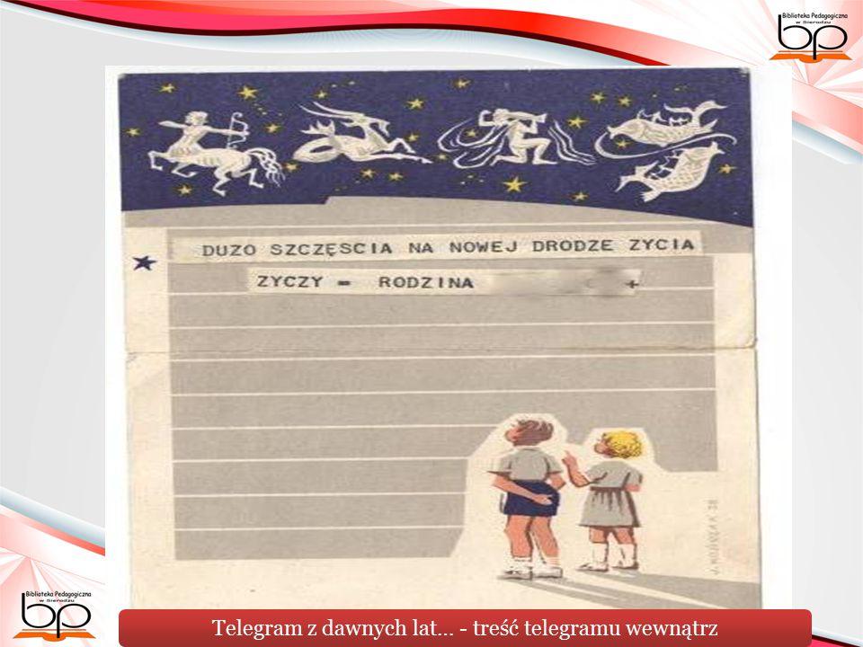 Telegram z dawnych lat… - treść telegramu wewnątrz