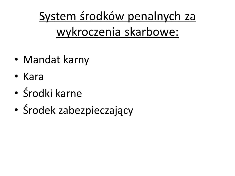 System środków penalnych za wykroczenia skarbowe: Mandat karny Kara Środki karne Środek zabezpieczający